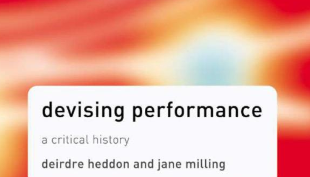 Books: Devising Performance: A Critical History (Theatre and Performance Practices)