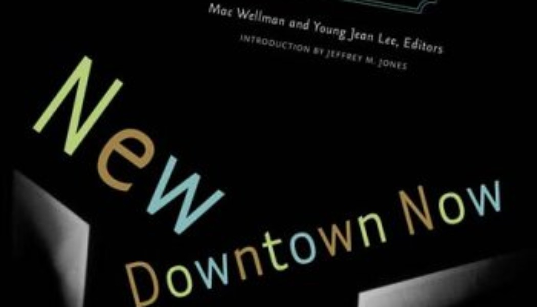 Books: New Downtown Now: An Anthology Of New Theater From Downtown New York