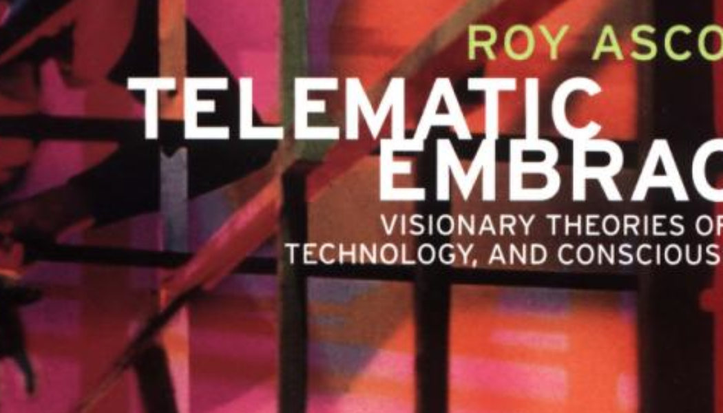 Books: Telematic Embrace: Visionary Theories of Art, Technology, and Consciousness