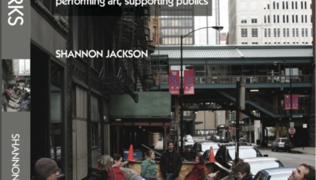 Books- Social Works: Performing Art, Supporting Public by Shannon Jackson