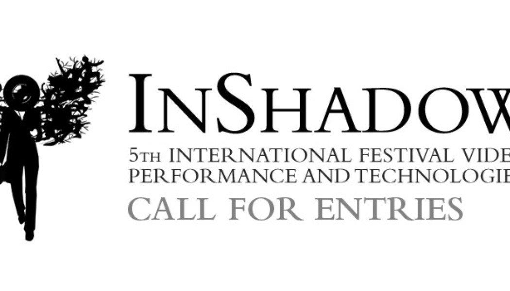 Opportunities: Open Call – InShadow International Festival of Video, Performance and Technologies (Portugal)