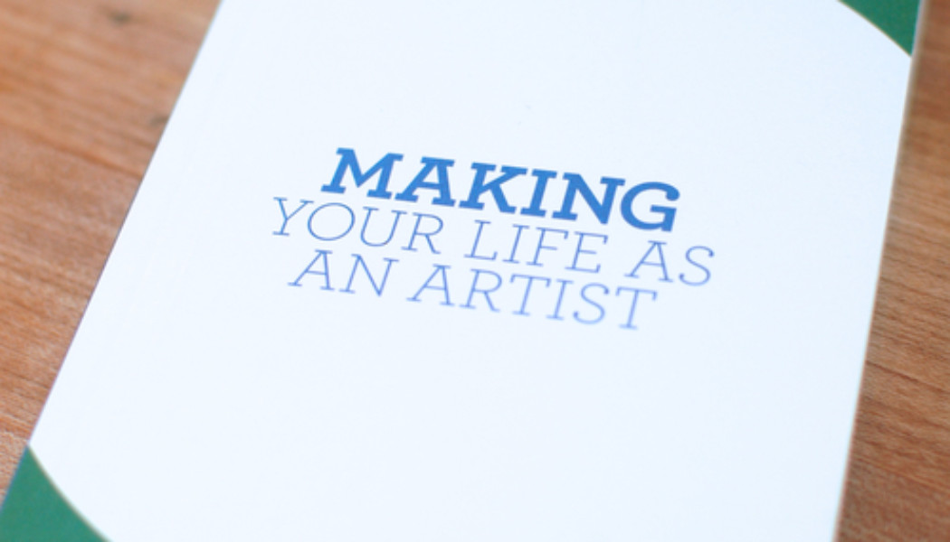Opportunities: Download Artists U's Free Ebook, MAKING YOUR LIFE AS AN ARTIST