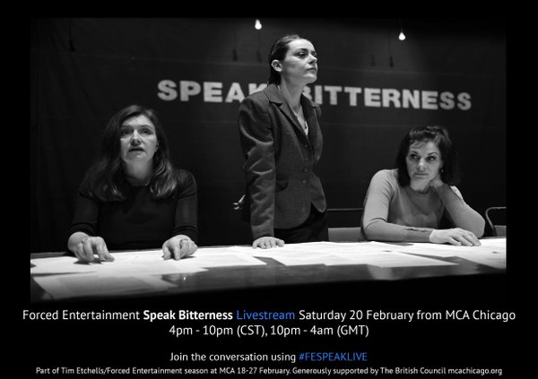 In Performance: Forced Entertainment Live Streamed Speak Bitterness @ MCA Chicago, Saturday February 20, 4pm – 10 pm CST (10pm - 4am GMT)