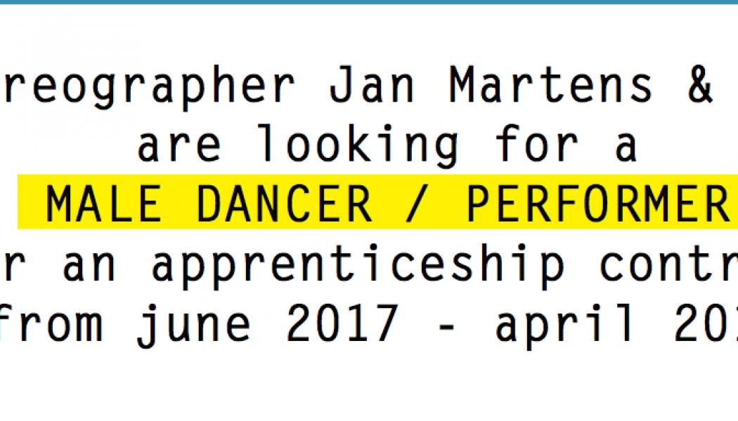 Opportunities: Jan Martens & GRIP -Open Call –  Male Dancer / Performer Apprenticeship Contract (Antwerp)