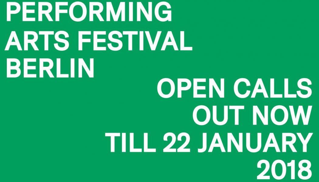 Open Call 2018 Berlin Performing Arts Festival – Deadline January 22, 2018