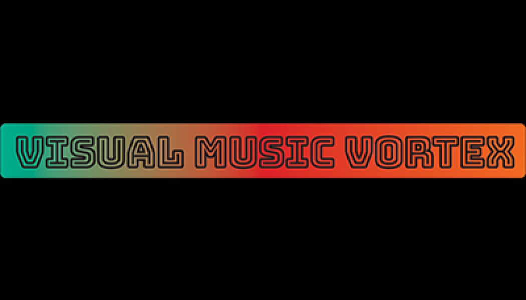 Opportunities: Visual Music Vortex Festival Open Call (Boulder) Deadline – August 15th 2018