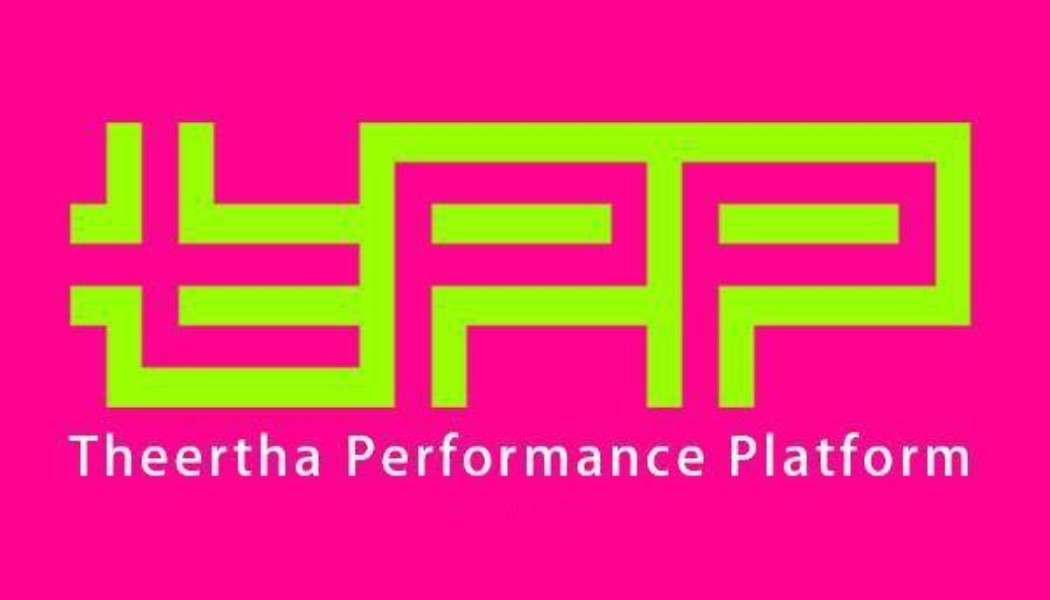 Opportunities: Theertha Performance Platform – 2019 (Colombo-8) Deadline – 31st December 2018
