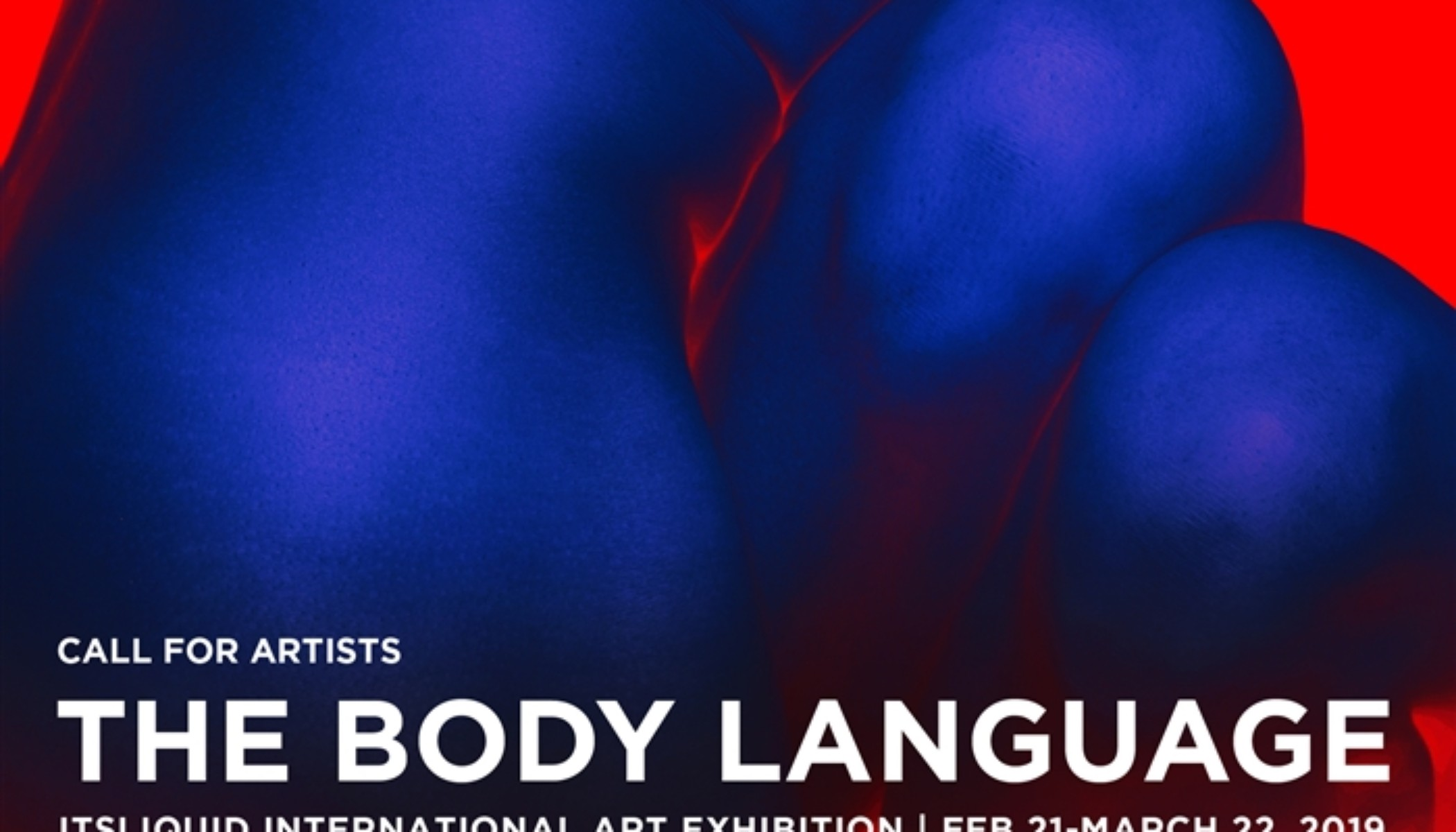 Opportunities: CALL FOR ARTISTS: THE BODY LANGUAGE ITSLIQUID