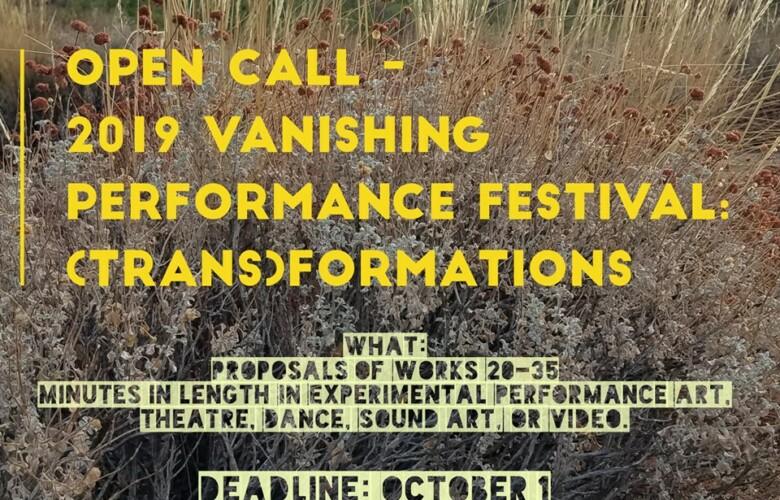 Opportunities: Vanishing Performance Festival (New Orleans, LA) Deadline – October 1, 2019