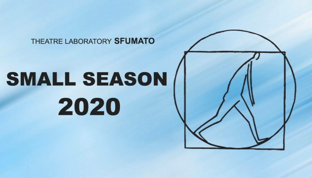 Opportunities: Small Season 2020 (Sfumato Theatre Laboratory, Sofia, Bulgaria) Deadline – 15/03/2020