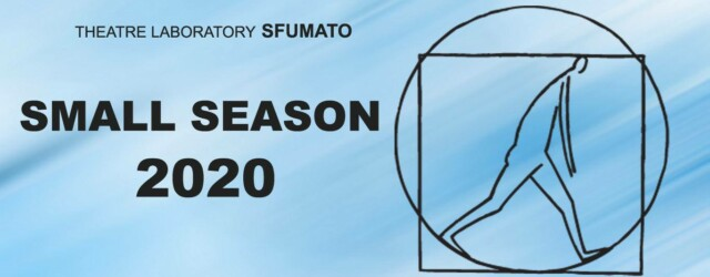 Opportunities: Small Season 2020 (Sfumato Theatre Laboratory, Sofia, Bulgaria) Deadline – 15/03/2020