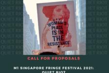 Opportunities: Open Call for M1 Singapore Fringe Festival 2021: Quiet Riot (Singapore) Deadline – 6 March 2020