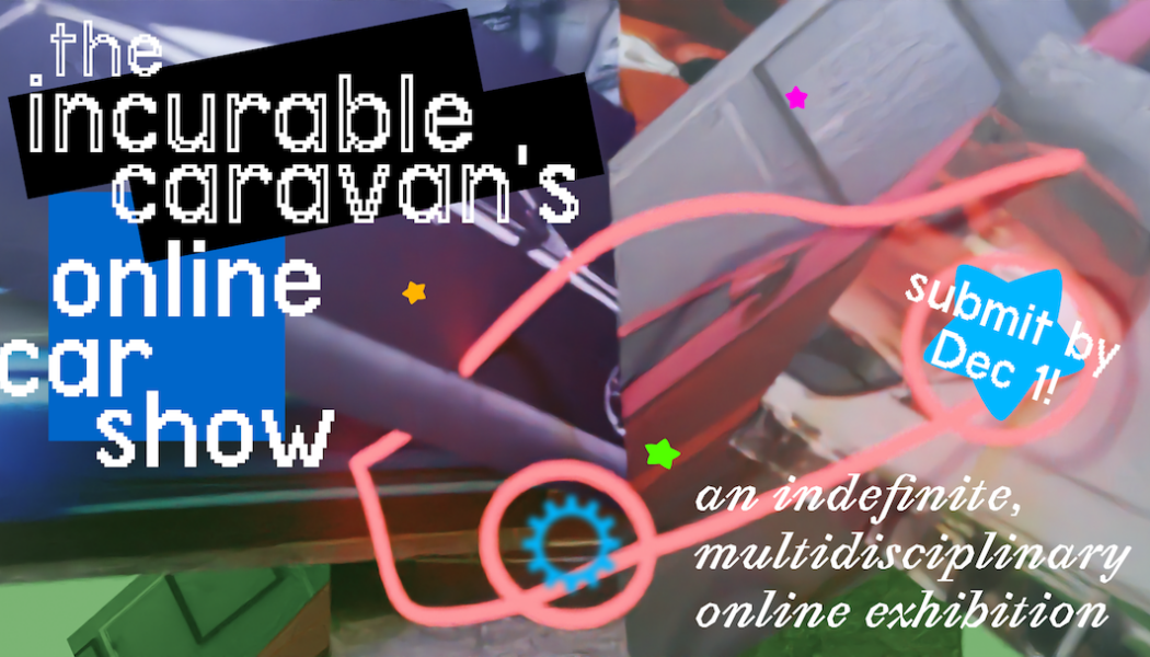 Opportunities: the Incurable Caravan's Online Car Show (Online) Deadline – December 1st, 2020
