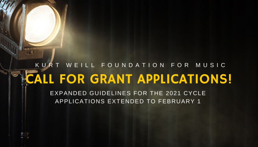 Opportunities: The Kurt Weill Foundation Grant Application Deadline Extended to 1 February 2021 (Worldwide) Deadline – 1 February 2021