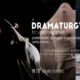 Opportunities: A DRAMATURGY for Upcoming Times (Online Workshop) Deadline – Once reached the maximum number of participants