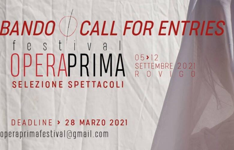 Opportunities: Festival Opera Prima: open call 2021 (Rovigo, Italy) Deadline – 28th March 2021