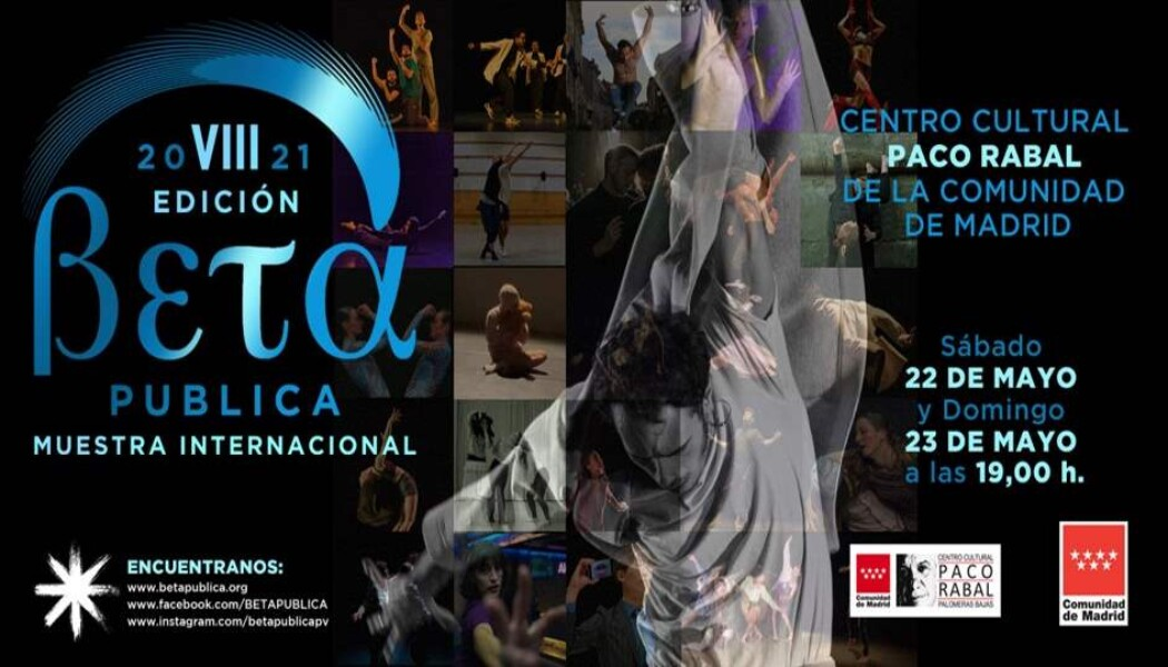 Opportunities: VIII Edition of the International Choreographic Showcase BETA PUBLICA (Madrid, Spain) Deadline – April 16, 2021
